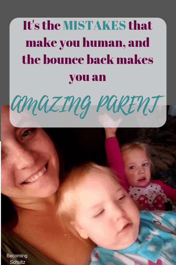 failing makes you human but the bounce back makes you an amazing parent