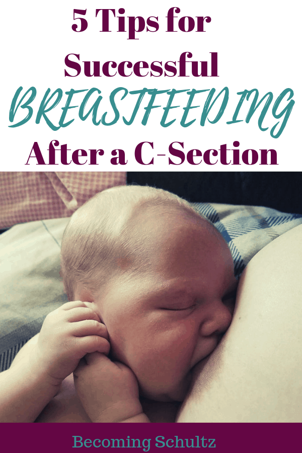 5 tips for successful breastfeeding after a c-section. a picture of a baby breastfeeding